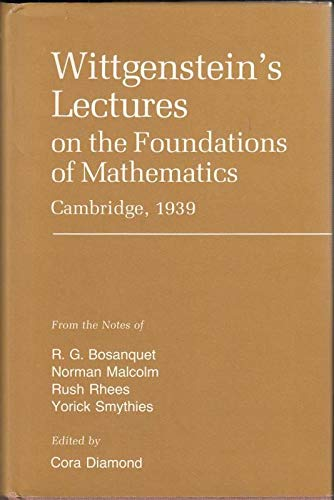 9780801409592: Wittgenstein's Lectures on the foundations of mathematics, Cambridge, 1939: From the notes of R. G. Bosanquet, Norman Malcolm, Rush Rhees, and Yorick Smythies