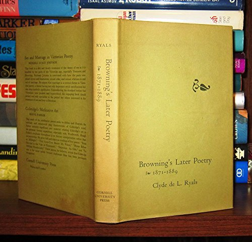 Browning's Later Poetry, 1871 - 1889.: Ryals, Clyde de L