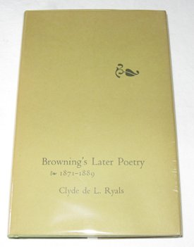 9780801409646: Browning's Later Poetry, 1871-1889