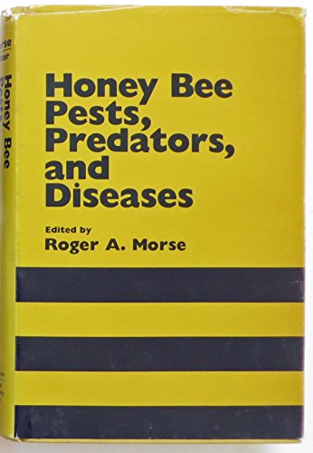 Honeybee Pests, Predators and Diseases: Roger A. Morse