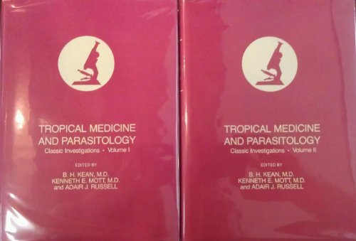 Tropical Medicine and Parasitology: Classic Investigations: Volume II: Kean, B.H., Kenneth E. Mott,...