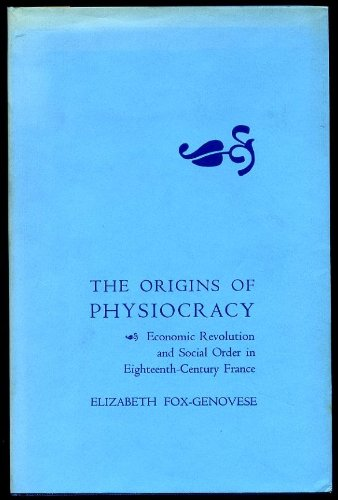 ORIGINS OF PHYSIOCRACY: Elizabeth Fox-Genovese