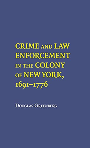 9780801410208: Crime and Law Enforcement in the Colony of New York, 1691-1776