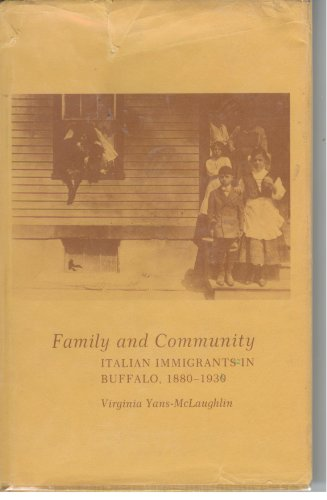 9780801410369: Family and Community: Italian Immigrants in Buffalo, 1880-1930