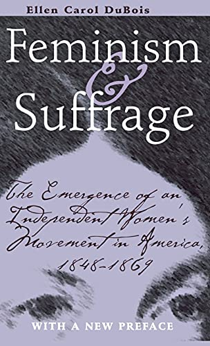 9780801410437: Feminism and Suffrage: The Emergence of an Independent Women's Movement in America, 1848-1869