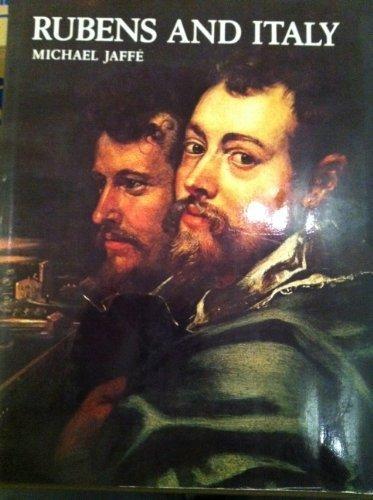 Rubens and Italy: Jaffe, Michael;Rubens, Peter Paul