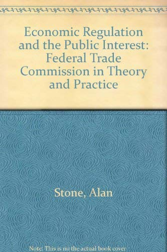 9780801410666: Economic Regulation and the Public Interest: The Federal Trade Commission in Theory and Practice