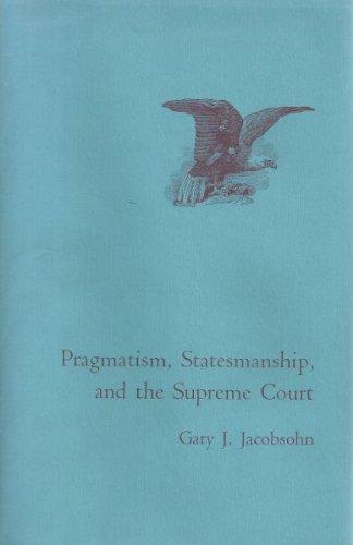 9780801410710: Pragmatism, Statesmanship, and the Supreme Court