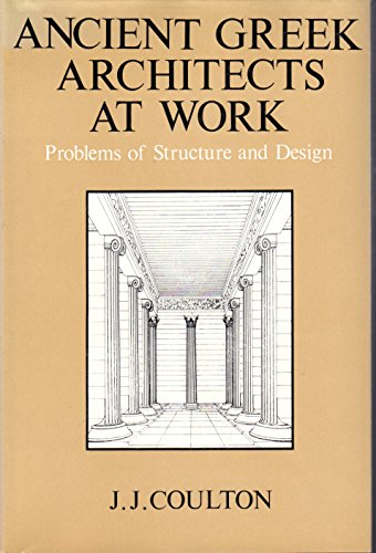 9780801410772: Ancient Greek architects at work: Problems of structure and design