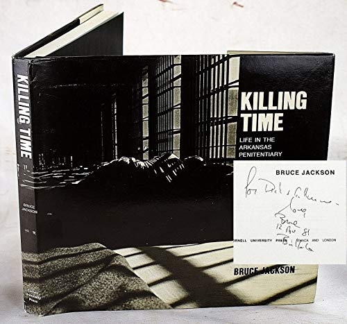 KILLING TIME : Life in the Arkansas Penitentiary ( Signed )