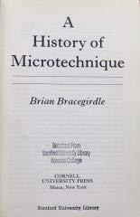 A History of Microtechnique.: BRACEGIRDLE, Brian: