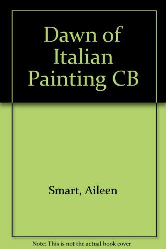 9780801411243: The Dawn of Italian Painting 1250 - 1400(Cornell paperbacks)