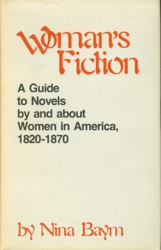9780801411281: Woman's Fiction: Guide to Novels by and About Women in America, 1820-70