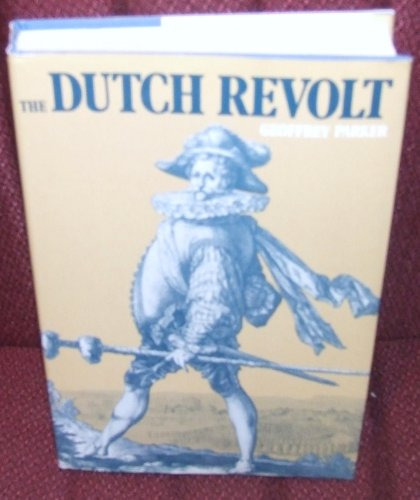 The Dutch Revolt: Parker, Geoffrey