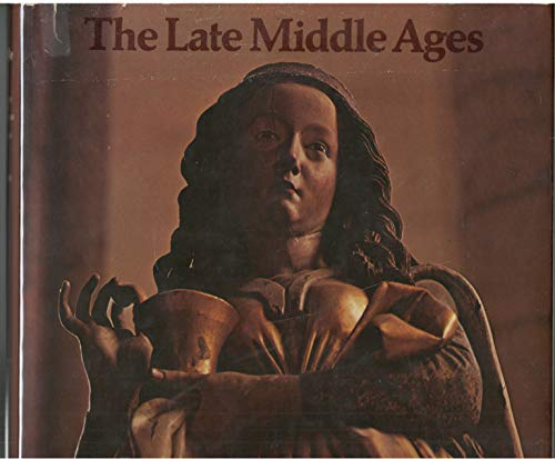 The Late Middle Ages: Art and Architecture from 1350 to the Advent of the Renaissance: Wim Swaan
