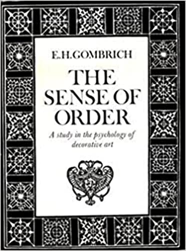 9780801411434: The Sense of Order: A Study in the Psychology of Decorative Art (The Wrightsman lectures)