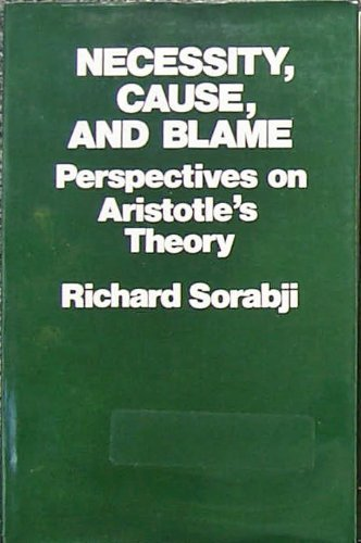 Necessity, Cause, and Blame. Perspectives on Aristotle's Theory.: SORABJI, Richard: