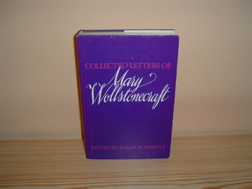 9780801411649: Collected Letters of Mary Wollstonecraft