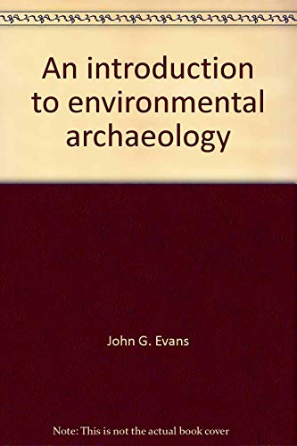 Introduction to Environmental Archaeology, An