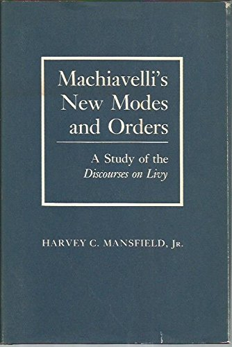 9780801411823: Machiavelli's New Modes and Orders: A Study of the