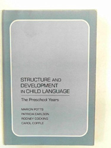 9780801411847: Structure and Development in Child Language: The Preschool Years