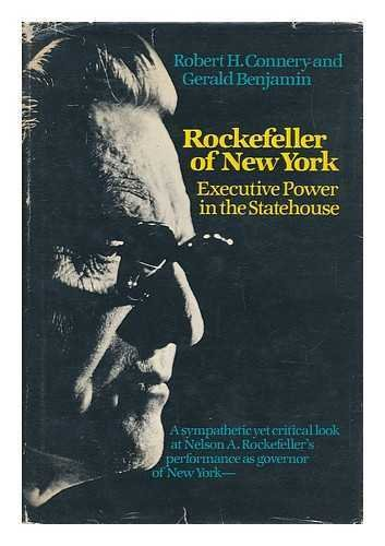 Rockefeller of New York: Executive Power in the Statehouse: Robert H. Connery