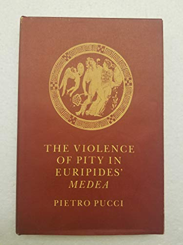 9780801411908: The Violence of Pity in Euripides' Medea