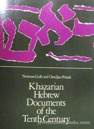 Khazarian Hebrew Documents of the Tenth Century: Golb, Norman, Pritsak,