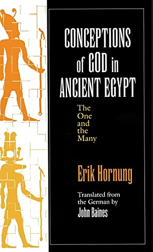 Conceptions of God in Ancient Egypt: The One and the Many: Erik Hornung