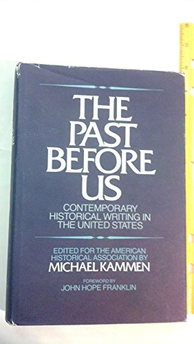 The Past Before Us: Contemporary Historical Writing in the United States