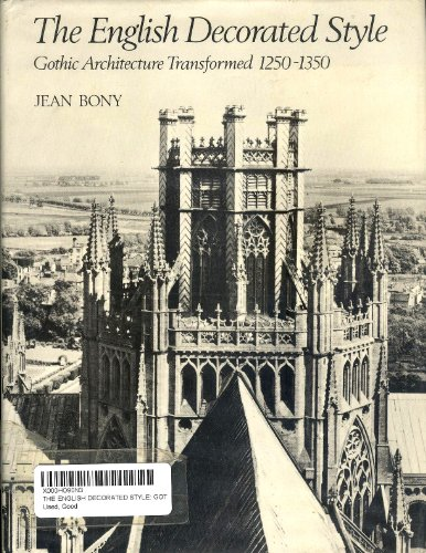 9780801412431: The English Decorated Style: Gothic Architecture Transformed, 1250-1350