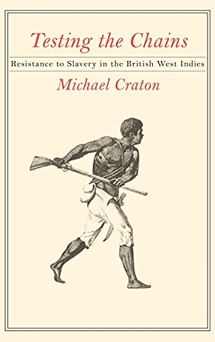 9780801412523: Testing the Chains: Resistance to Slavery in the British West Indies