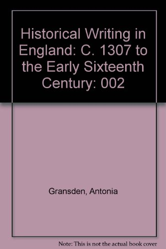 Historical Writing in England, Part 2: c. 1307 to the Early 16th Century: Gransden, Antonia
