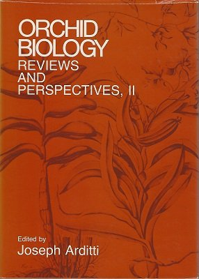 Orchid Biology: Reviews and Perspectives, II: Arditti, Joseph