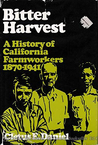 9780801412844: Bitter Harvest: History of California Farmworkers, 1870-1941