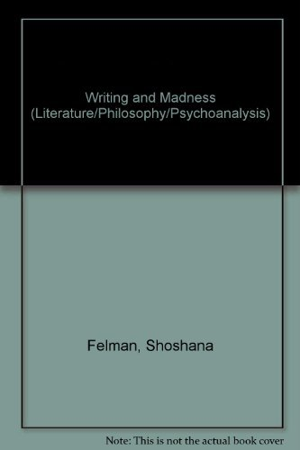 9780801412851: Writing and Madness (Literature/Philosophy/Psychoanalysis)