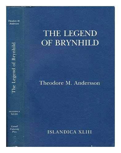 Legend of Brynhild (Islandica): Andersson, Professor Theodore M.