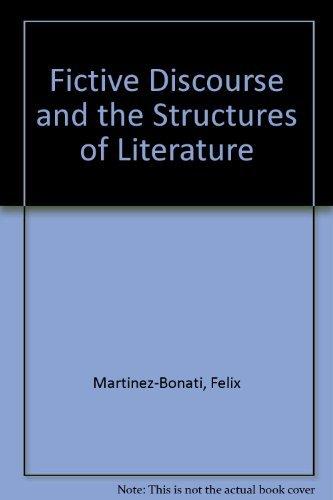 Fictive Discourse and the Structures of Literature: Felix Martinez-Bonati