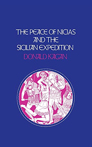 9780801413674: The Peace of Nicias and the Sicilian Expedition (A New History of the Peloponnesian War)