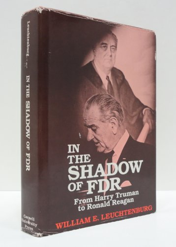 In the Shadow of FDR; From Harry Truman to Ronald Reagan