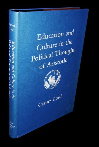 9780801414121: Education and Culture in the Political Thought of Aristotle