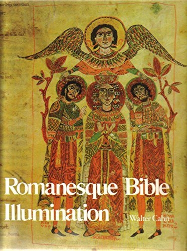 Romanesque Bible Illumination: Walter Cahn