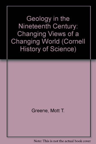 9780801414671: Geology in the Nineteenth Century: Changing View of a Changing World