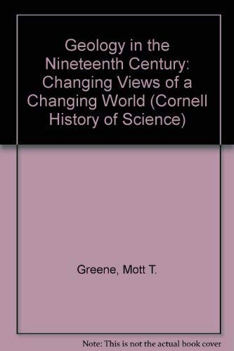 9780801414671: Geology in the Nineteenth Century: Changing View of a Changing World (Cornell History of Science Series)