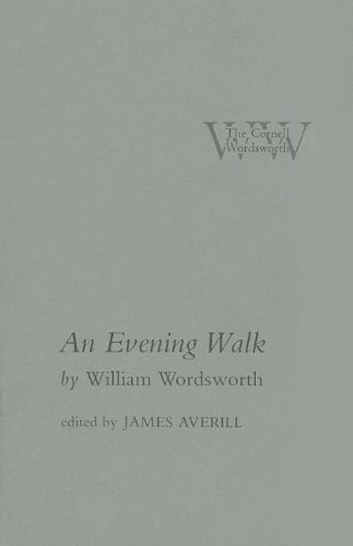 An Evening Walk (The Cornell Wordsworth): Wordsworth, William; Averill,