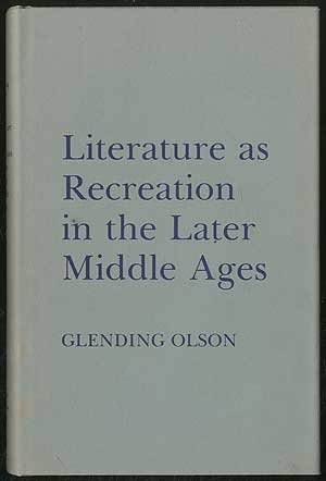9780801414947: Literature As Recreation in the Later Middle Ages