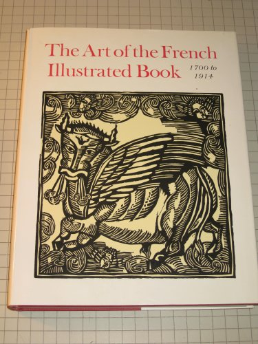 Art of the French Illustrated Book, 1700-1914 (2 Volume Set): Ray, Gordon N.