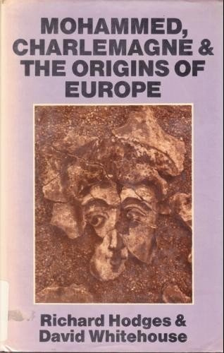 9780801416156: Mohammed, Charlemagne and the Origins of Europe: Archaeology and the Pirenne Thesis
