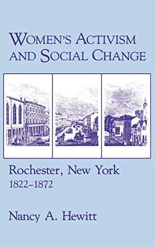 9780801416163: Women's Activism and Social Change: Rochester, New York, 1822–1872