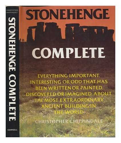 9780801416392: Stonehenge Complete: Everything Important, Interesting or Odd That Has Been Written or Painted, Discovered or Imagined, About the Most Extraordinary Ancient Building in the World
